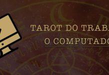 O computador no Tarot do Trabalho