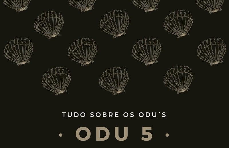 Odu 5 Oxé