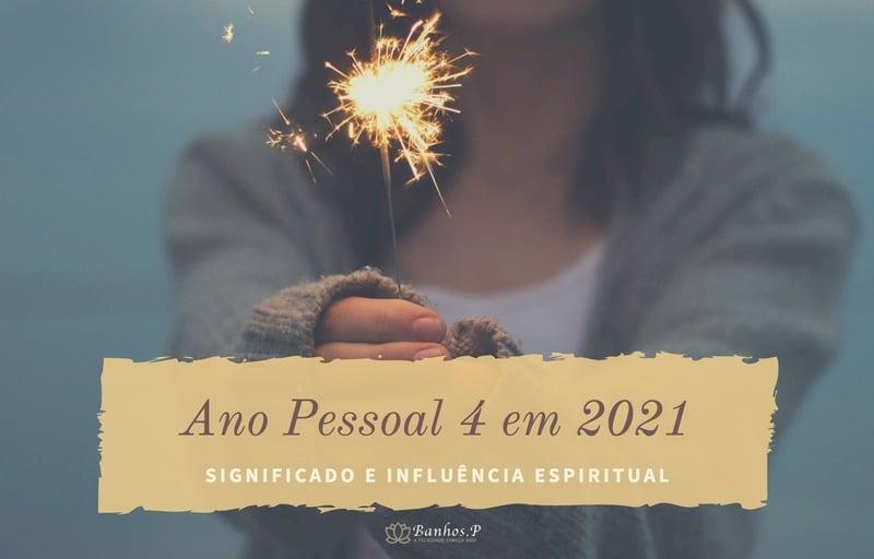 Ano Pessoal 4 em 2021: A sua influência espiritual no amor, sorte e saúde!